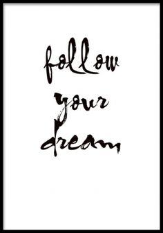 Svartvit plansch med texten Follow your dream.