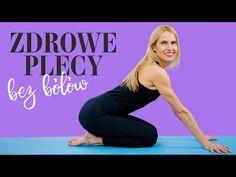 Zdrowe PLECY | Kręgosłup bez bólów | Ola Żelazo - YouTube Fitness Planner, Pilates, Exercise, Yoga, Gym, Health, Sports, Youtube, Diet