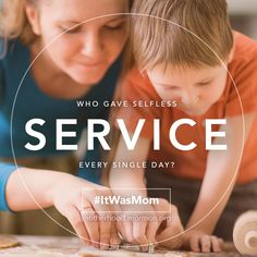 Who gave selfless service every single day? #ItWasMom