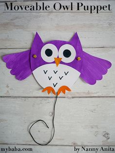 Moveable Owl Puppets | Nanny Anita | My Baba Easy Bird, Puppet Crafts, Little Duck, Bird Wings, Owl Crafts, Toddler Crafts, Preschool Activities, Halloween Crafts, Rainbows