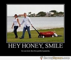 Hey honey, just smile.   Funny Pictures, Quotes, Photos, Pics, Images. Free Humorous Videos and Facebook Covers