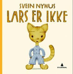 Lars er ikke   Svein Nyhus   ARK Bokhandel Ark, Winnie The Pooh, Disney Characters, Fictional Characters, Boys, Dog, Baby Boys, Winnie The Pooh Ears, Fantasy Characters