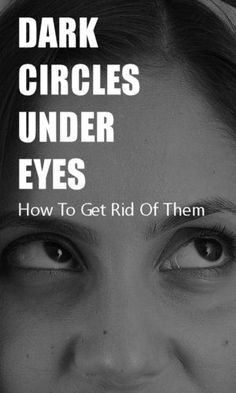 Dark circles under your eyes make you look tired, old, and cranky.  Here's some home remedies to help get rid of them.