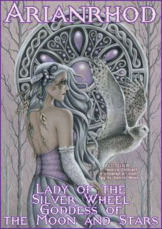 Arianrhod (ah-ree-AHN-rhohd), Arian meaning 'silver', and Rhod meaning 'wheel' or 'disc'. Celtic Moon-Mother Goddess. Called the Silver Wheel that Descends into the Sea. Daughter of the Mother Goddess Don and her consort Beli. She is ruler of Caer Sidi, a magical realm in the north. She was worshiped as priestess of the moon. The benevolent silver sky-lady came down from her pale white chariot in the heavens to watch more closely over the tides she ruled.