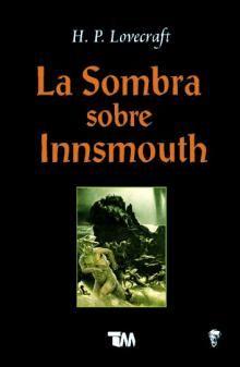 The Bookaholic Zone: Reseña #45: La Sombra sobre Innsmouth - H.P. Lovecraft