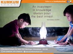 An #investment in #knowledge #always pays the best #intrest #kumkumschool