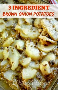 Brown Onion Potatoes ~ Only 3 Ingredients to make this creamy, very tasty potato bake !