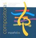 COMPOSITORAS españolas. La creación musical femenina desde la Edad Media hasta la actualidad. Madrid: INAEM, 2008