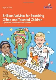Brilliant Activities for Stretching Gifted and Talented Children by Ashley McCabe Mowat, http://www.amazon.co.uk/dp/1905780176/ref=cm_sw_r_pi_dp_IPu1rb01BR3HC