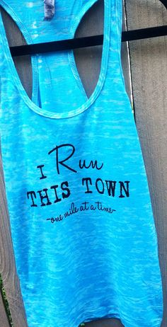 """""""I run this town"""" Racerback Burnout Tank. Tahiti Blue. LARGE. Run by LivingProofGear, $25.00 :: Great gift for runners!"""