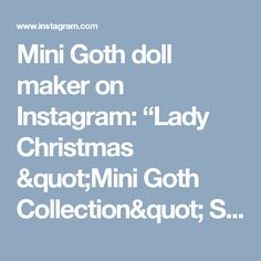 """Mini Goth doll maker on Instagram: """"Lady Christmas """"Mini Goth Collection"""" Spécial command for Tan Swee Kim ! #christmas #merrychristmas #red #blonde #blond #pullip #blythe…"""""""