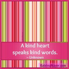 I spoke kind words to my husband this morning especially since he offered to prepare dinner for us today. What kind words have you said today? #kindness #heart #words www.KatrinaMayer.com #love #peace #joy #happiness #weareone #goodvibes #spreadthelove #smile #enjoylife #behappy #lightworker #goodenergy #motivation #passion #inspiration #lawofattraction #spiritual #awaken #consciousness #onelove #wholeness #bliss #enlightenment #meditation #lifeisbeautiful #wordsofwisdom