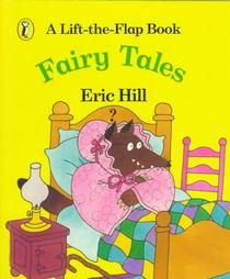 Fairy Tales: A Lift-the-Flap Book (Spot): Eric Hill
