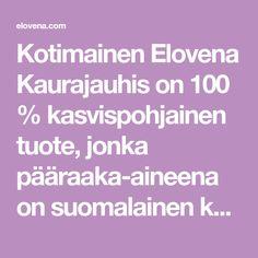 Kotimainen Elovena Kaurajauhis on 100 % kasvispohjainen tuote, jonka pääraaka-aineena on suomalainen kaura. Kaurajauhis on helppo vaihtoehto jauhelihalle.