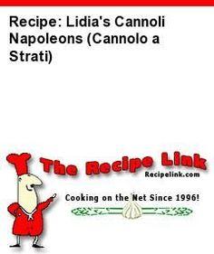 Recipe: Lidia's Cannoli Napoleons (Cannolo a Strati) - Recipelink.com