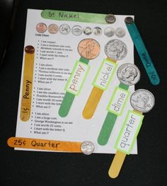 Coin Popsicle Stick Puppet game. Teacher reads clues and students hold up the coin stick that s(he) is describing. The teacher has real coin sticks. Penny & nickel are back-to-back; dime & quarter are back to back. Students make 2 sticks. Free templates.