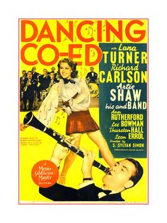DANCING CO-ED US poster art top:, Lana Turner Buddy Rich on drums; bottom: Artie Shaw, 1939