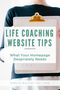 7 Things Every Life Coaching Homepage Must Have in 2017. Find out what your homepage needs to fit with your visitors and sell yourself as a life coach