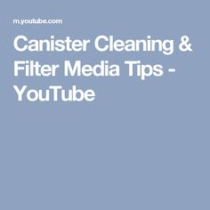 Canister Cleaning & Filter Media Tips - YouTube
