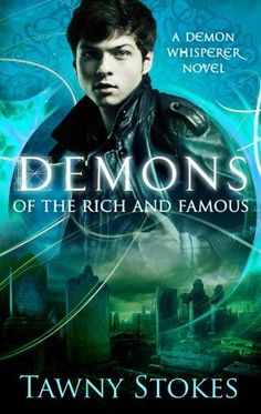 Demons of the Rich and Famous (Demon Whisperer) by Tawny Stokes, http://www.amazon.com/dp/B005QR95VW/ref=cm_sw_r_pi_dp_9gBJrb0185THV