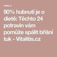90% hubnutí je o dietě: Těchto 24 potravin vám pomůže spálit břišní tuk - Vitalitis.cz