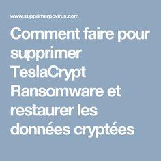 Comment faire pour supprimer TeslaCrypt Ransomware et restaurer les données cryptées