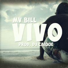 MV Bill Vivo Single 2013 Download - BAIXE RAP NACIONAL