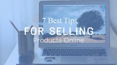 7 tips for selling online software and services online help with business strategies and increase sales opportunities that you should not ignore.