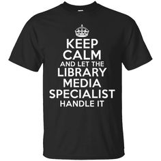 Hi everybody!   Keep calm and let the LIBRARY MEDIA SPECIALIST handle it   https://zzztee.com/product/keep-calm-and-let-the-library-media-specialist-handle-it/  #KeepcalmandlettheLIBRARYMEDIASPECIALISThandleit  #Keepand #calmhandle #andhandle #letSPECIALIST #theLIBRARYhandleit #LIBRARYhandle #MEDIASPECIALIST
