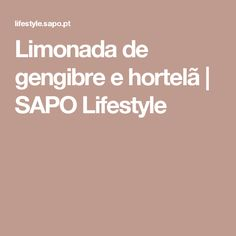 Limonada de gengibre e hortelã   SAPO Lifestyle