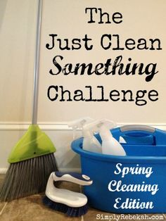 The Just Clean SOMETHING Challenge: Spring Cleaning Edition - motivation & accountability for those who hate to clean!