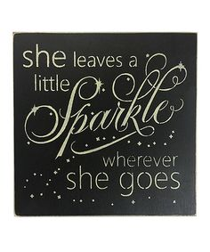 Look at this #zulilyfind! 'She Leaves a Little Sparkle' Wall Sign #zulilyfinds