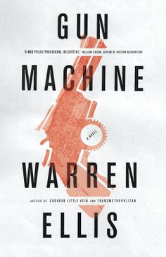 Warren Ellis - Gun Machine book cover