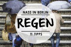 """Ist ja grad nicht so """"Wetter""""...Mit Vergnügen hat daher 11 schöne Sachen für Euch zusammengestellt, die ihr bei Regen in Berlin machen könnt."""