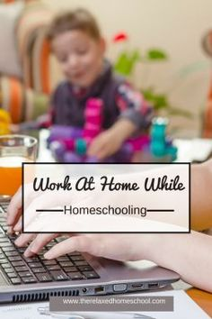 How to homeschool and work at home at the same time. Keep your sanity and bring in that extra pay check!