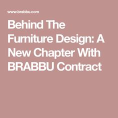 Behind The Furniture Design: A New Chapter With BRABBU Contract