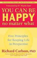 You Can Be Happy No Matter What : Five Principles for Keeping Life in Perspectiv