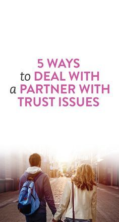2 year relationship issues trust
