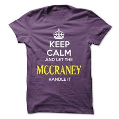 MCCRANEY - KEEP CALM AND LET THE MCCRANEY HANDLE IT - #hoodies #cool t shirts. ORDER HERE => https://www.sunfrog.com/Valentines/MCCRANEY--KEEP-CALM-AND-LET-THE-MCCRANEY-HANDLE-IT-53551792-Guys.html?id=60505