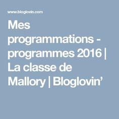 Mes programmations - programmes 2016 | La classe de Mallory | Bloglovin'