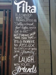 Fika = take a moment to enjoy life and people you love!