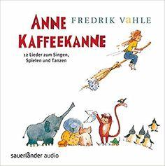 Anne Kaffeekanne: 12 Lieder zum Singen, Spielen und Tanzen: Amazon.de: Fredrik Vahle: Bücher