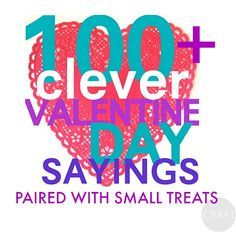 150+ Valentines day sayings paired with small treats!
