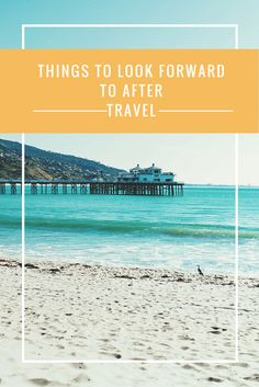 I know that traveling is the best thing in the world, no matter how wonderful your  trip was it's always nice to head home. Here are things I look forward to aft