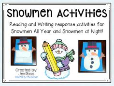 Reading and Writing Snowmen Activities that involve the texts Snowmen All Year and Snowmen at Night!