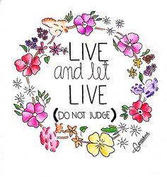 ¡Vive y deja vivir!