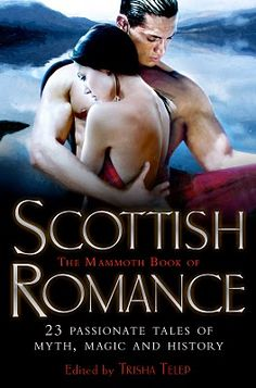 I love the Mammoth Book of #Scottish #Romance (and not just because my #paranormal #romance story is in it;)