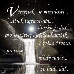 citáty moudra myšlenky - Hledat Googlem Cool Words, Wise Words, Better Day, Day Wishes, Food For Thought, Quotations, Motivational Quotes, Wisdom, Thoughts