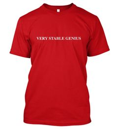 Very Stable Genius T-Shirt