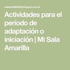 Actividades para el período de adaptación o iniciación | Mi Sala Amarilla Busy Bee, Childcare, Education, Math, Fun Crafts, Period, Child Care, Math Resources, Learning